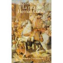 Libro La Ruta De Hernán Cortés, Fernando Benítez.