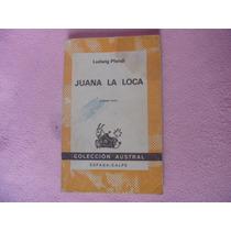 Ludwig Pfandl, Juana La Loca, Espasa-calpe, Madrid, 1984.