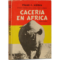 Cacería En África - Frank C. Hibben