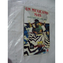 Libro Un Mexicano Mas , Juan Sanchez , Año 2006 , 97 Paginas