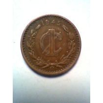 Un Centavo De Cobre Moneda Mexicana 1945