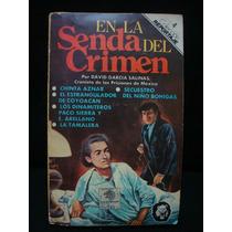 David García Salinas, En La Senda Del Crimen.
