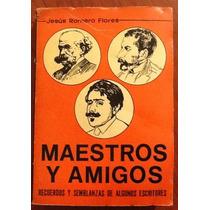 Maestros Y Amigos. Jesús Romero Flores. Firmado