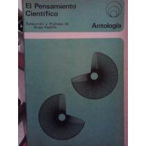 El Pensamiento Cientifico Antologia, Hugo Padilla,