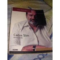Libro Carlos Slim, Retrato Inedito, Jose Martinez
