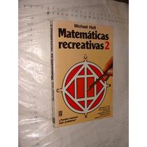Libro Matematicas Recreativas 2 , Michael Holt , Año 1988