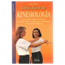 Guía Fácil De Kinesiología / Leila Parker
