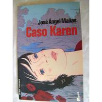 Caso Karen. Jose Angel Mañas. Policiaco. $129