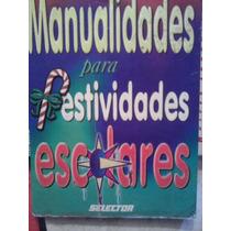 Manualidades Para Festividades Escolares, Gretel Garcia