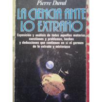 La Ciencia Ante Lo Extrano, Pierre Duval