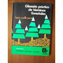 Glosario Práctico De Términos Forestales-u.a.de Chapingo-rm4