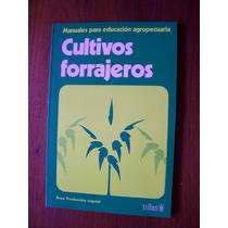 Cultivos Forrajeros-manuales De Educación Agropecuaria-rm4