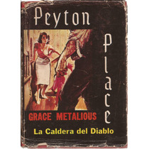 Peyton Place. La Caldera Del Diablo. Grace Metalious. 1965.