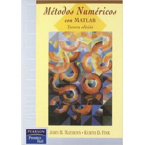 Métodos Numéricos Con Matlab Autor Matthews