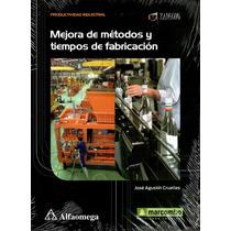 Mejora De Metodos Y Tiempos De Fabricacion- Cruelles/ Alfaom
