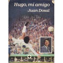Libro Virtual Hugo, Mi Amigo. Juan Dosal. Formato .pdf