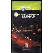 ¿y Si No Tuvieramos Luna? Vhs 1999 Interesantisimo