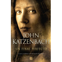 Ebook - Un Final Perfecto - John Katzenbach Pdf Epub