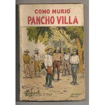 Libro Como Murió Pancho Villa De 1954