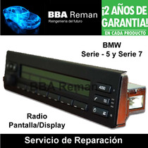 Bmw Serie 5 7 Pantalla Radio Display Lcd Reparacion