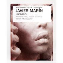 Aproximaciones A La Obra De Javier Marín (antología)