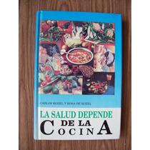 La Salud Depende De La Cocina-ilustrado-aut-carlos Kozel-hm4