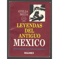 Leyendas Del Antiguo México / Otilia Meza