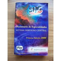 Diccionario De Especiallidades Sistema Nervioso Central-op4