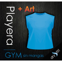 Playera Gym Sin Mangas Dry- Fit Con Tu Logotipo Incluido!!