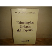 Etimologías Griegas Del Español - Agustín Mateos M.