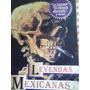 Leyendas Mexicanas, La Llorona, El Difunto Ahorcado Y Otras