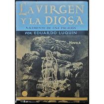 La Virgen Y La Diosa. Nacimiento De Una Vocación - E. Luquín