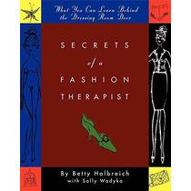 Secretos De Un Moda Terapeuta: ¿qué Se Puede Aprender Detrás