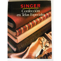 Singer Confeccion Con Telas Especiales Corte Confeccion Dise