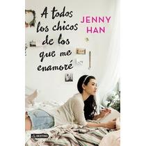 A Todos Los Chicos De Los Que Me Enamore - Jenny Han - Dest