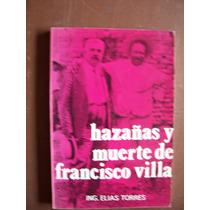 Hazañas Y Muerte De Francisco Villa-elíastorres-ed-época-op4