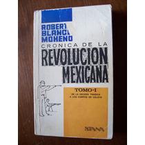 Cronica De La Revolucion Mexicana-tomo1-r.blanco Moheno-op4