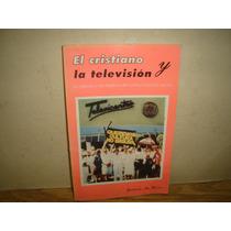 El Cristiano Y La Televisión -