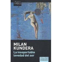 Insoportable Levedad Del Ser, La - Kundera, Milan