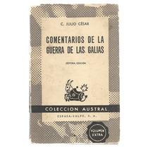 Comentarios De La Guerra De Las Galias / C. Julio César