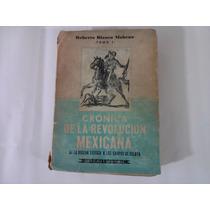 Cronica De La Revolución Mexicana I - Roberto Blanco Moheno