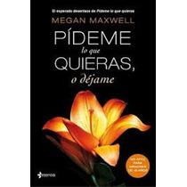 Pídeme Lo Que Quieras O Déjame / Megan Maxwell Op4