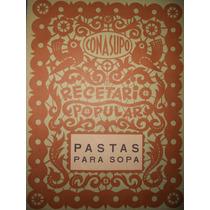 Recetario Popular Conasupo ( Pastas Para Sopa ) ( 1971 )