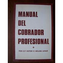 Manual Del Cobrador Profesional-aut-víctor Molina-pm0