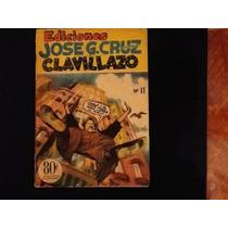 Comic Ediciones José G. Cruz Clavillazo Num. 11 Anos 1952