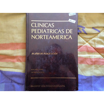 Clinicas Pediatricas De Norteamerica 6 Tomos Mc Graw-hill