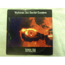 Víctimas Del Dr Cerebro Tamalera Cd Promo