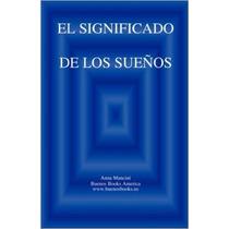 El Significado De Los Suenos (spanish Edition)