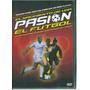 El Nacimiento De Una Pasion, El Futbol / Formato Dvd