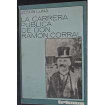 Luna, La Carrera Publica De Don Ramon Corral, Porfiriato